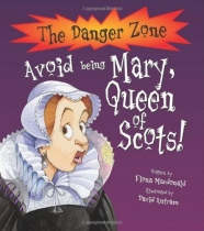 Danger Zone: Avoid being Mary Queen of Scots