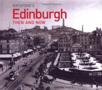 Edinburgh Then and Now