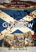 Glasgow -Bloody Scottish History