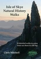 Isle of Skye Natural History Walks: 20 Detailed Walks