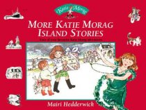 Katie Morag More Island Stories