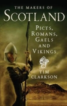 Makers of Scotland: Picts, Romans, Gaels & Vikings