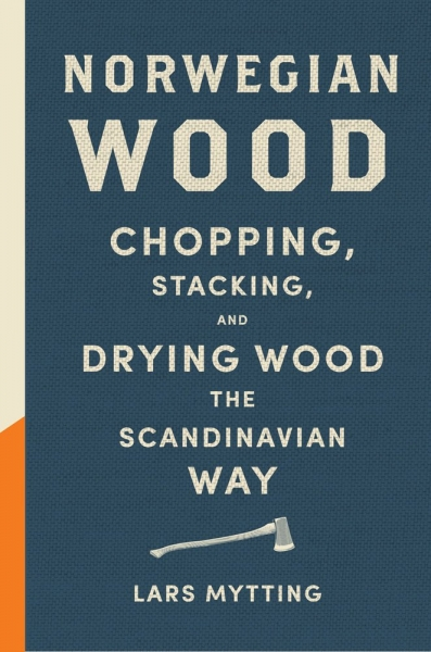 Norwegian Wood: Chopping, Stacking, Drying Wood