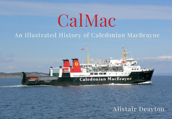 Cal-Mac:An Illustrated History of Caledonian MacBrayne