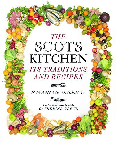 Scots Kitchen - Its Traditions & Recipes