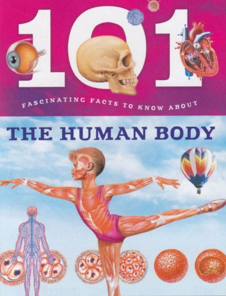 101 Fascinating Facts: Human Body