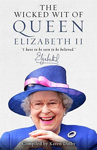 Wicked Wit of Queen Elizabeth II