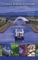 Canals Across Scotland: Walking, Cycling ,Boating, Visiting