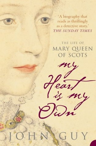 Mary Queen of Scots: My Heart Is My Own