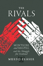 Rivals-Montrose & Argyll and Struggle for Scotland