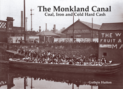 Monkland Canal: Coal, Iron & Hard Cash