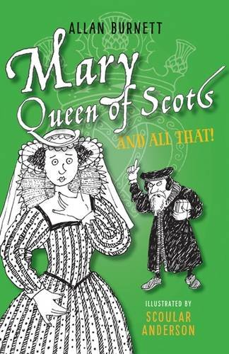 Mary, Queen of Scots and all That