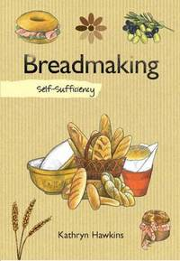 Self Sufficiency: Breadmaking