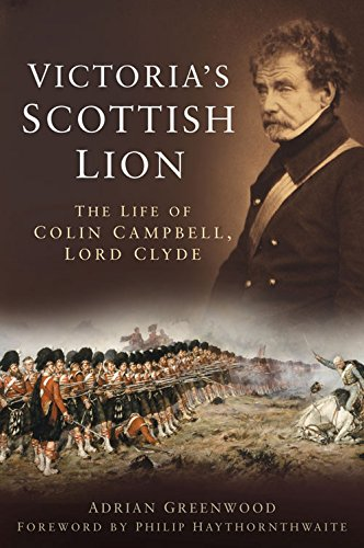 Victoria's Scottish Lion -Life of Colin Campbell, Lord Clyde