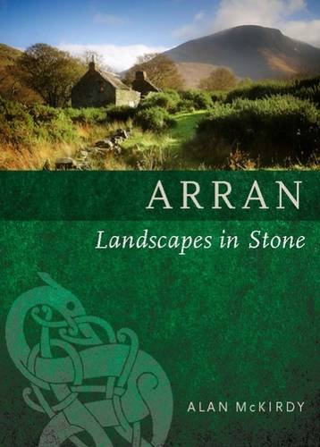 Arran - Landscapes in Stone