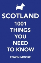 Scotland: 1001 Things You Need to Know