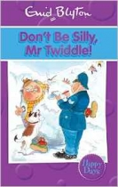 Enid Blyton Don't Be Silly, Mr Twiddle!