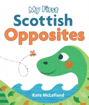 My First Scottish Opposites Board Book (Mar)