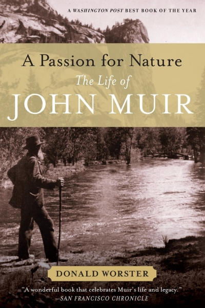 Passion for Nature: Life of John Muir