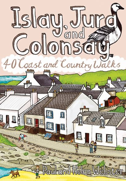 Islay, Jura and Colonsay: 40 Coast & Country Walks (May)