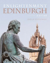 Enlightenment Edinburgh: A Guide (Mar)