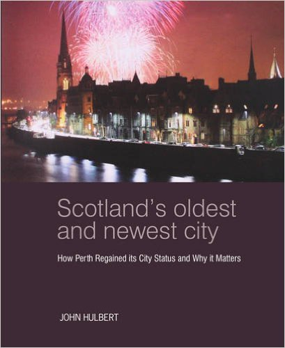 Scotland's Oldest & Newest City: Perth (Feb)