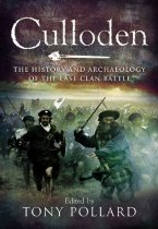 Culloden: The History & Archaeology of Last Clan Battle