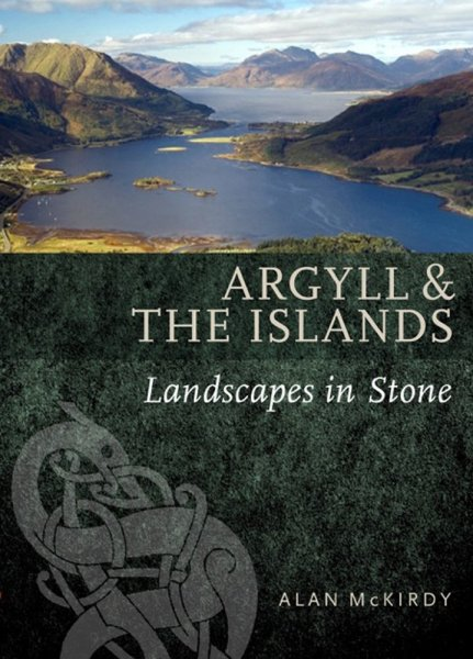Argyll & the Islands Landscapes Set in Stone (Jun)