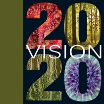 2020 Vision: Our Vision to Rebuild our Natural Home
