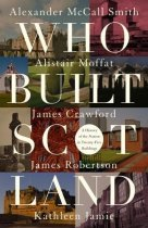 Who Built Scotland: A History in 25 Buildings (Sep)