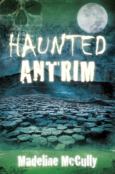 Haunted Antrim (Oct)