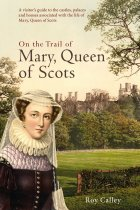 On the Trail of Mary Queen of Scots (Nov)
