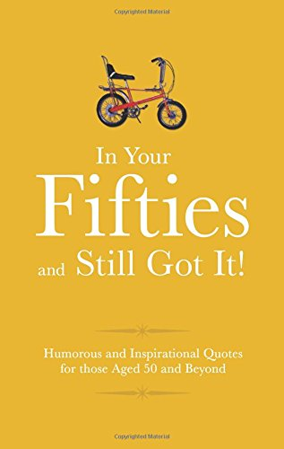 In Your Fifties & Still Got It (Sep)