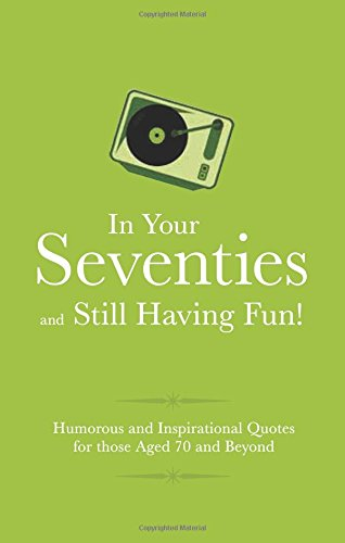 In Your Seventies & Still Having Fun (Sep)