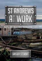 St Andrews at Work: People & Industries Through Time (Nov)