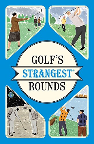 Golf's Strangest Rounds (Sep)