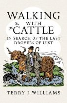 Walking with Cattle: Drovers of Uist (Sep)