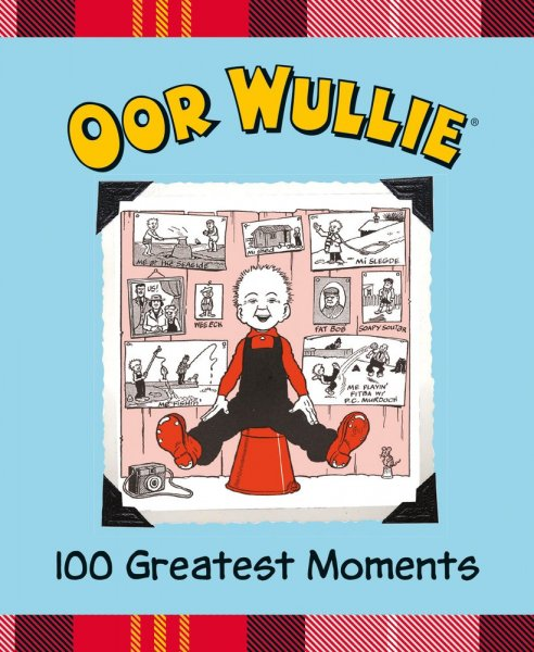 Oor Wullie's Greatest 100 Moments (Sep)