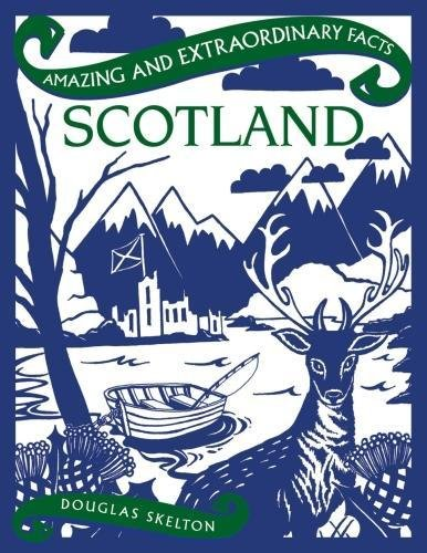 Amazing & Extraordinary Facts: Scotland (Oct)