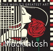 Mackintosh: World's Greatest Art (May)