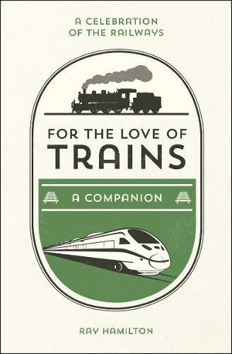 For the Love of Trains (May)