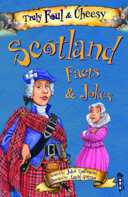 Truly Foul & Cheesy Scotland Facts & Jokes (May)