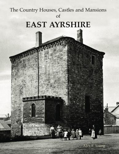 Country Houses, Castles & Mansions of East Ayrshire