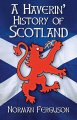 Haverin' History of Scotland, A