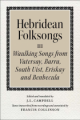 Hebridean Folk Songs: Volume 3 (Sep)