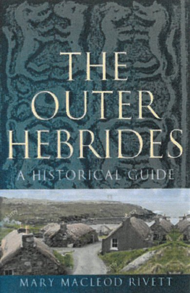 Outer Hebrides: A Historical Guide, The (Jul)