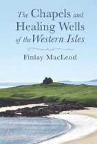 Chapels & Healing Wells of the Western Isles (May)