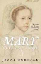 Mary, Queen of Scots: A Life