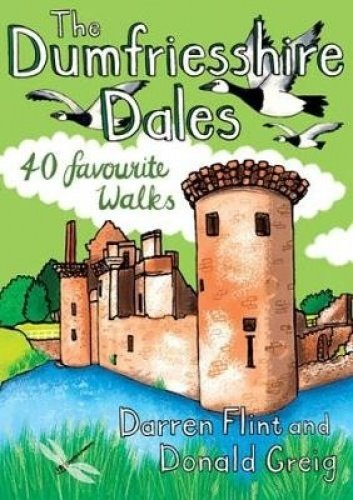 Dumfriesshire Dales: 40 Favourite Walks