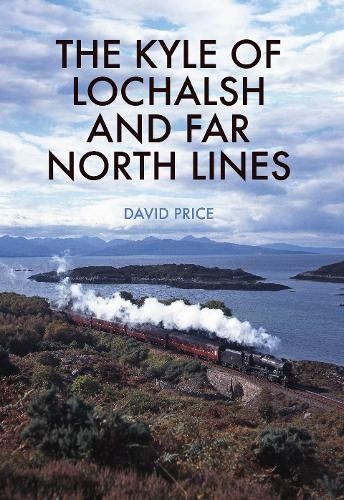 Kyle of Lochalsh & the Far North Lines (Nov)